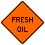 Fresh Oil W21-2 Work Zone Sign