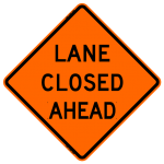 Lane Closed Ahead Work Zone Warning Sign
