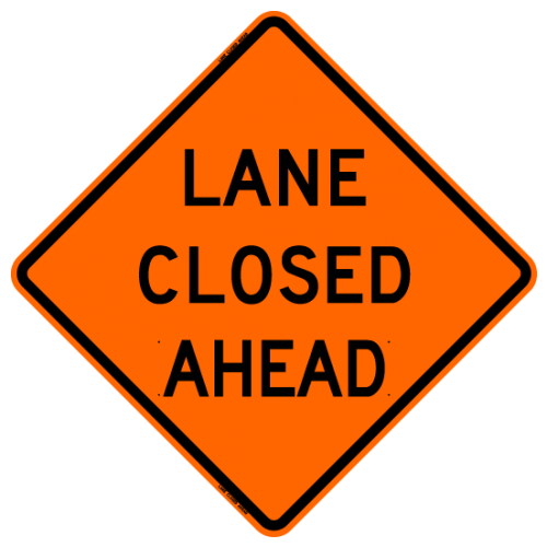 Lane Closed Ahead Work Zone Warning Sign