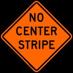 No Center Stripe W8-12 Work Zone Sign