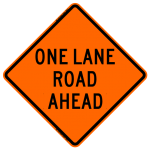 One Lane Road Ahead (2nd) W20-4 Work Zone Sign
