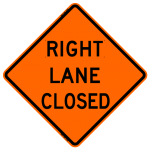 Right Lane Closed Work Zone Warning Sign